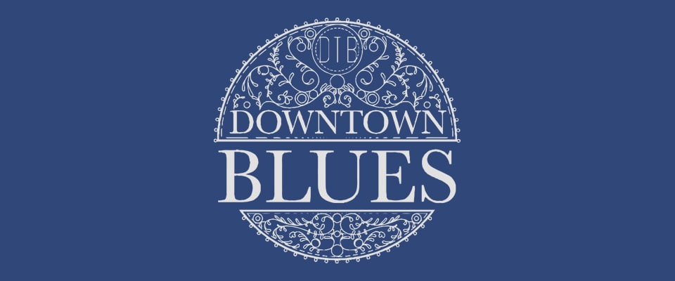 Downtown Blues is Back!!